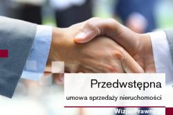 Przedwstępna umowa sprzedazy nieruchomości